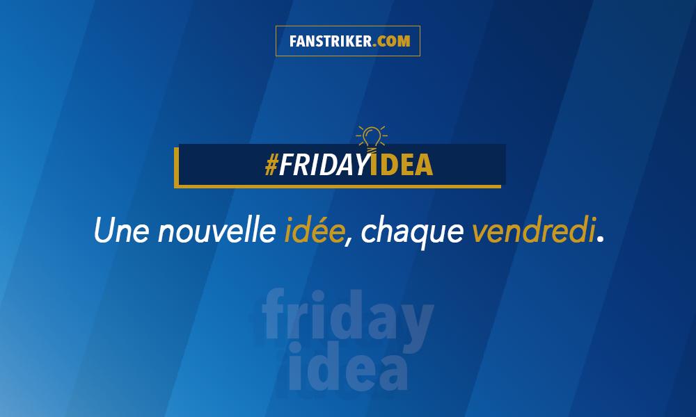 Friday idea by Fanstriker