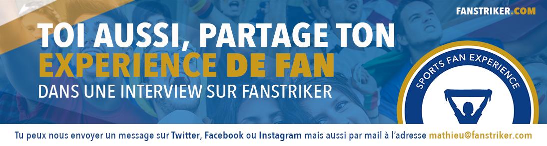 Partage ta Fan story sur Fanstriker