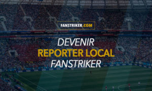 Devenir reporter local Fanstriker